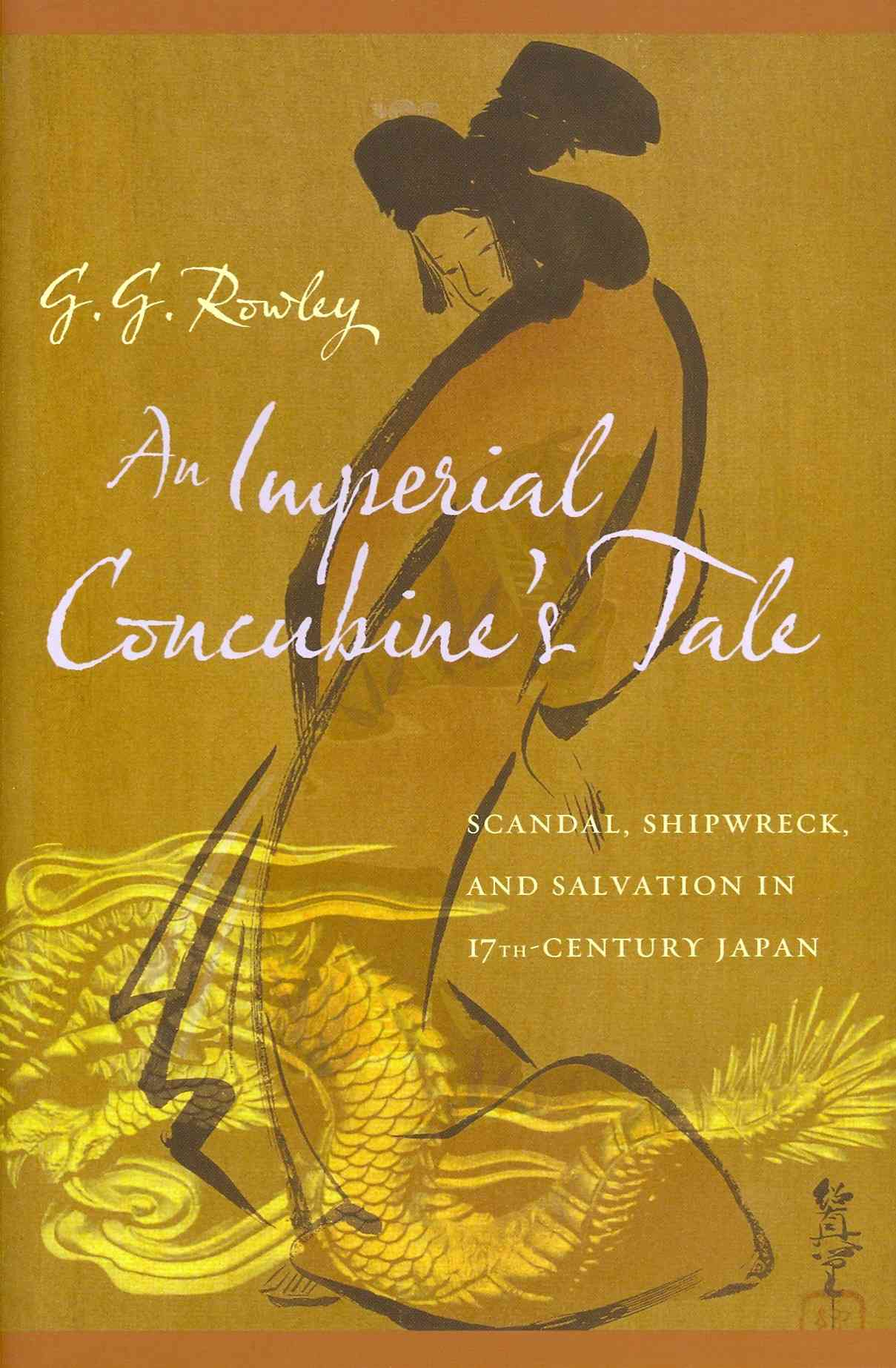 An Imperial Concubine's Tale By Rowley, G. G.