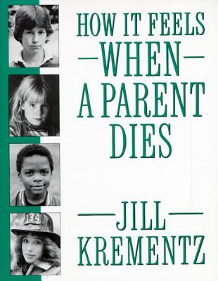How It Feels When a Parent Dies By Krementz, Jill