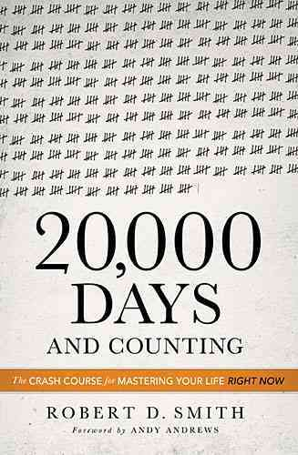 20,000 Days and Counting By Smith, Robert D./ Andrews, Andy (FRW)