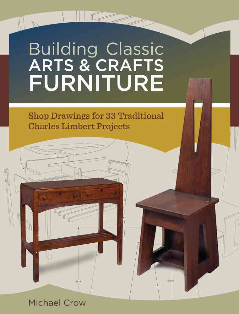 Building Classic Arts & Crafts Furniture By Crow, Michael